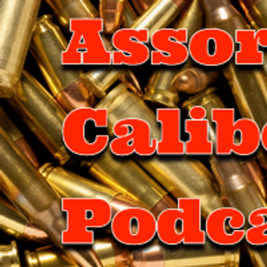 Assorted Calibers Podcast