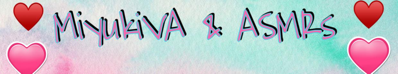 MiyukiVA & ASMR profile