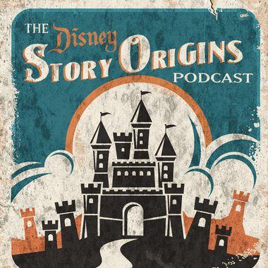 Disney Story Origins Podcast