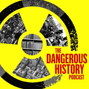 Dangerous History Podcast