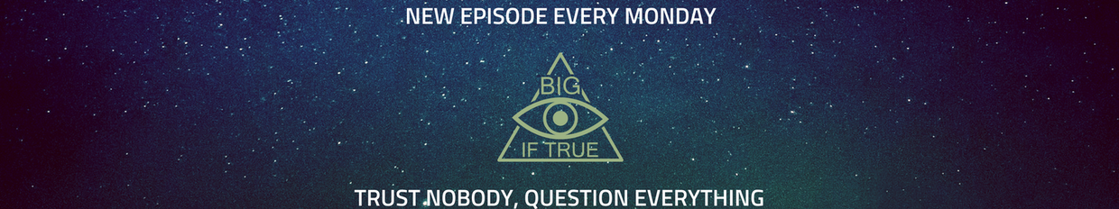 Big, If True Podcast profile