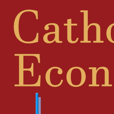 Catholic Economics Podcast