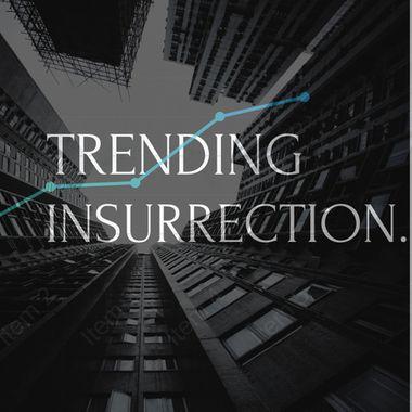 Trending Insurrection