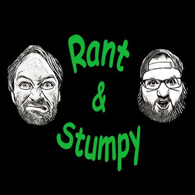 Rant & Stumpy
