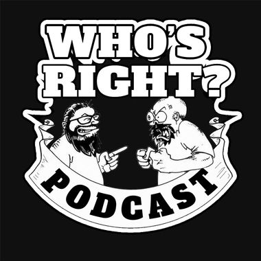 Who's right podcast