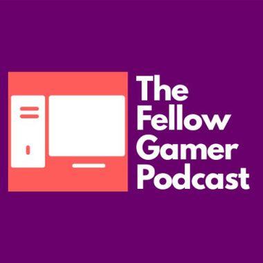 The Fellow Gamer Podcast