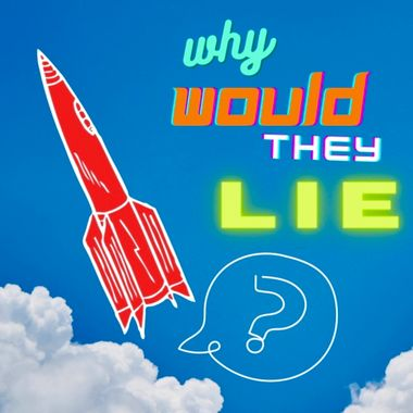 Why Would They Lie Podcast