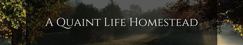 A Quaint Life Homestead profile