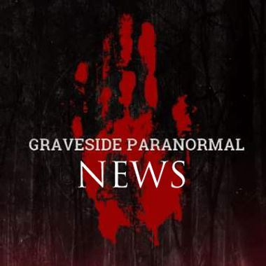 Graveside Paranormal News Network