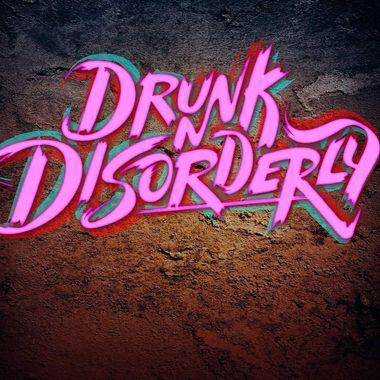 Drunk 'N Disorderly