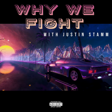 """""""Why We Fight"""" with Justin Stamm"""