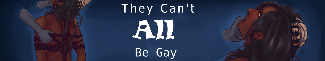 They Can't ALL be gay profile
