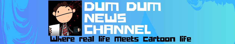 Dum Dum News Channel profile