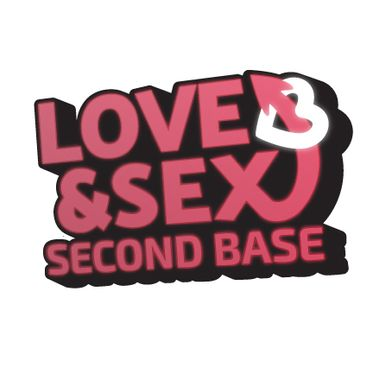 Love and Sex: Second Base